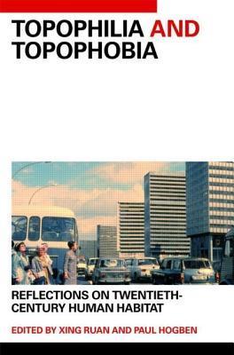 Topophilia and Topophobia: Reflections on Twentieth-Century Human Habitat  by  Xing Ruan