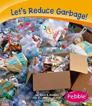 Lets Reduce Garbage!  by  Sara Elizabeth Nelson