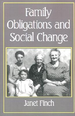 Family Obligations and Social Change Janet Finch