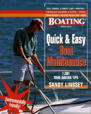 Quick and Easy Boat Maintenance: 1,001 Time-Saving Tips Sandy Lindsey
