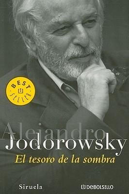 El Tesoro de la Sombra = Treasure of the Shadows Alejandro Jodorowsky