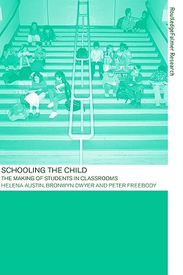 Schooling the Child  by  Peter Freebody