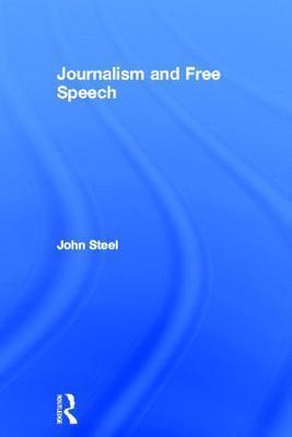 Journalism and Free Speech  by  John Steel
