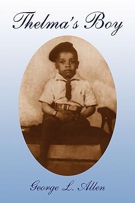 Thelmas Boy  by  George L. Allen