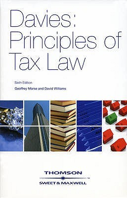 Davies: Principles Of Tax Law  by  Geoffrey Morse