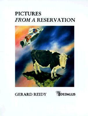 Pictures from a Reservation  by  Gerard Reidy
