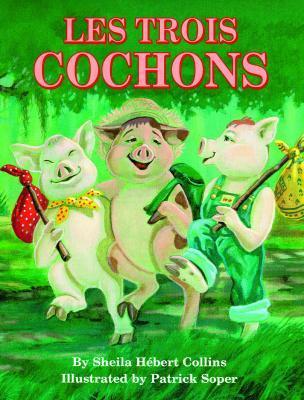 Les Trois Cochons Sheila H. Collins