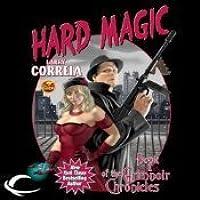 Hard Magic (Grimnoir Chronicles, #1)