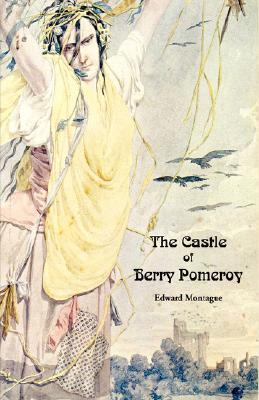 The Castle of Berry Pomeroy  by  Edward Montague
