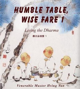 Humble Table, Wise Fare 1: Living the Dharma Xingyun