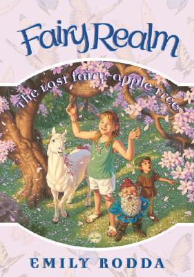 The Last Fairy-Apple Tree (Fairy Realm, #4) Emily Rodda