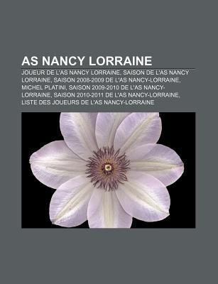 As Nancy Lorraine: Joueur de LAs Nancy Lorraine, Saison de LAs Nancy Lorraine, Saison 2008-2009 de LAs Nancy-Lorraine, Michel Platini Source Wikipedia