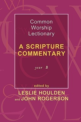 Common Worship Lectionary - A Scripture Commentary Year B  by  J.W. Rogerson