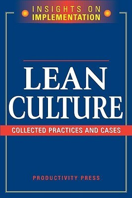 Lean Culture: Collected Practices and Cases  by  Productivity Press