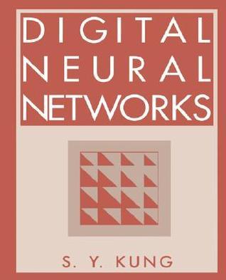 Digital Neural Networks Sun-Yuang Kung