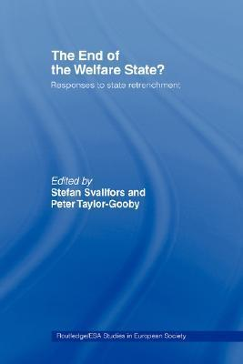 The End of the Welfare State?: Responses to State Retrenchment  by  Stefa Svallfors