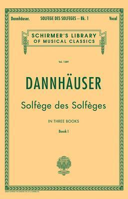 Solfege des Solfeges, Book I  by  A.L. Dannhauser