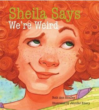 Sheila Says Were Weird Ruth Ann Smalley