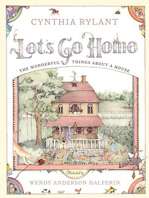 Lets Go Home: The Wonderful Things About a House  by  Cynthia Rylant