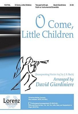 O Come, Little Children David Giardiniere