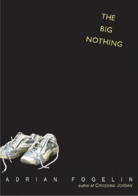 The Big Nothing Adrian Fogelin