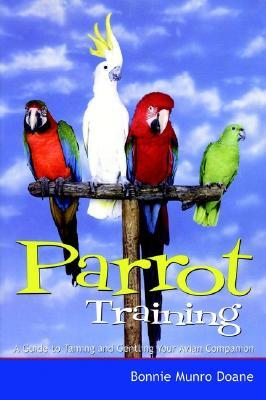 My Parrot, My Friend: An Owners Guide to Parrot Behavior (Howell Reference Books) Bonnie Munro Doane