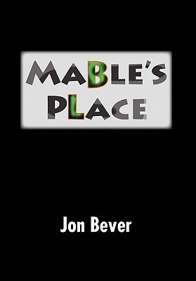 Mables Place  by  Jon Bever