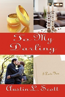 To My Darling  by  Austin L. Scott