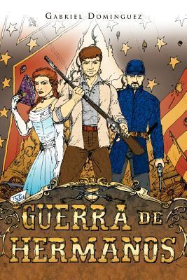 Guerra de Hermanos  by  Gabriel Dominguez
