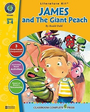 A Literature Kit for James and the Giant Peach, Grades 3-4 [With 3 Overhead Transparencies] Marie-Helen Goyetche