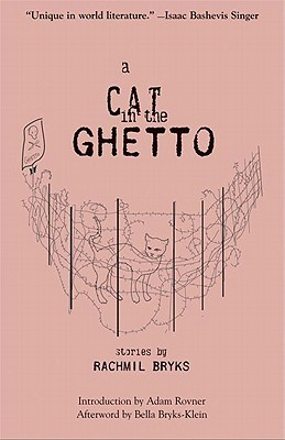 A Cat in the Ghetto: Stories  by  Rachmil Bryks