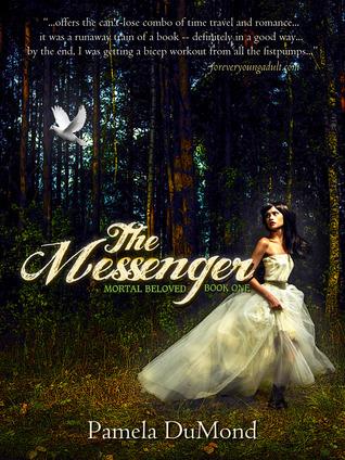 The Messenger (Mortal Beloved, #1)  by  Pamela DuMond