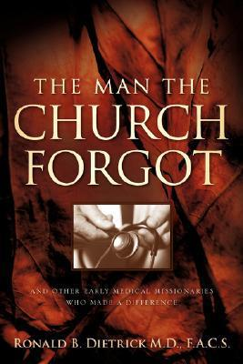 The Man the Church Forgot  by  Ronald Dietrick