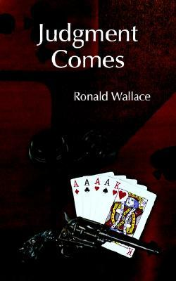 Judgment Comes Ronald Wallace