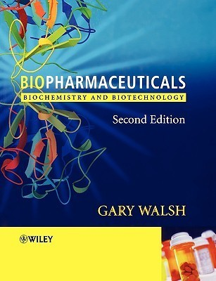 Biopharmaceuticals: Biochemistry and Biotechnology  by  Gary Walsh