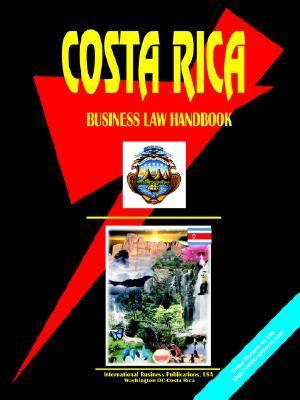 Costa Rica Business Law Handbook USA International Business Publications