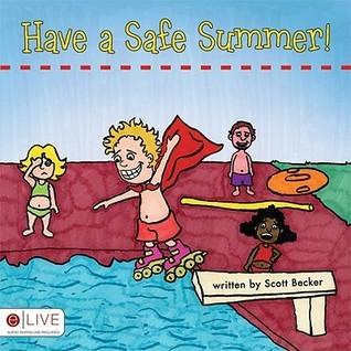 Have a Safe Summer! Scott Becker