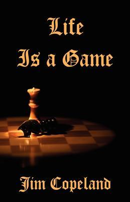 Life Is a Game Jim Copeland