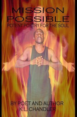 Mission Possible: Potent Poetry for the Soul  by  Kevin Chandler