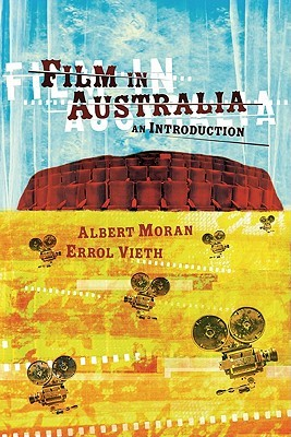 Film in Australia: An Introduction Albert Moran
