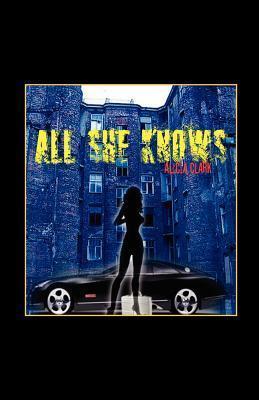 All She Knows  by  Alicia Clark