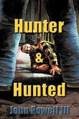 Hunter and Hunted  by  John Powell Iii