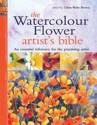 The Watercolour Flower Artists Bible Hazel Harrison