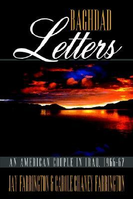 Baghdad Letters: An American Couple in Iraq, 1966-67 Jay Farrington