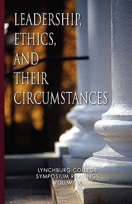 Leadership, Ethics, and Their Circumstances Maria Louise Nathan