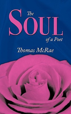 The Soul of a Poet  by  Thomas McRae