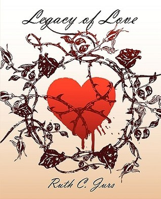 Legacy of Love  by  Ruth C. Jurs