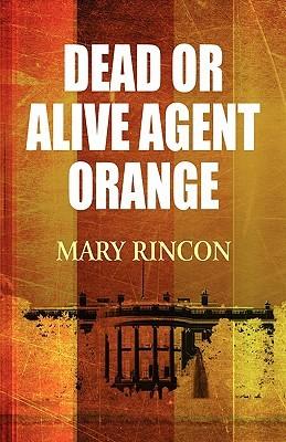 Dead or Alive Agent Orange Mary Rincon