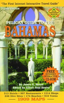 Pelican Guide to the Bahamas: 3rd Edition [With CDROM in Security Sleeve]  by  James E. Moore