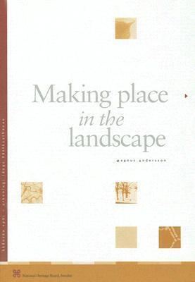 Making Place in the Landscape  by  Magnus Andersson
